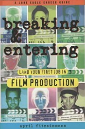 Picture of Breaking & Entering: Land Your First Job in Film Production
